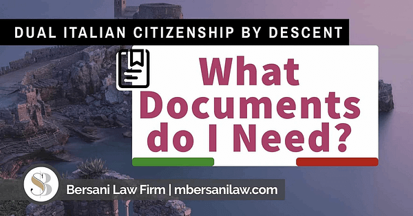 what-documents-do-I-need-for-Italian-citizenship-by-descent
